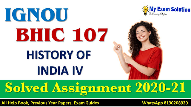 BHIC 107 HISTORY OF INDIA IV Solved Assignment 2020-21