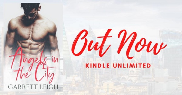 Angels in the City by Garrett Leigh. Out Now. Kindle Unlimited.