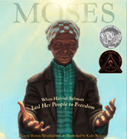Moses: When Harriet Tubman Led Her People to Freedom by Carole Boston Weatherford
