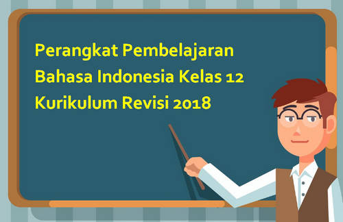 Perangkat Pembelajaran Bahasa Indonesia Kelas 12 Kurikulum Revisi 2018