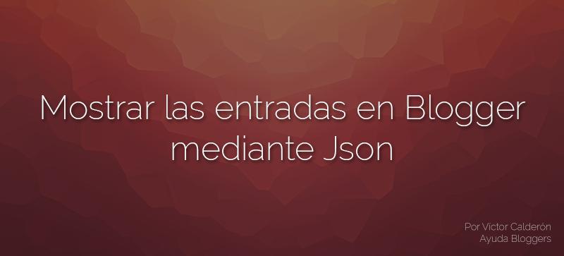 Plugin configurable para obtener las entradas desde Json para Blogger