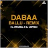 DABAA BALLU ( FEEL THE BASS ) - DJ JANGHEL X DJ CHANDU