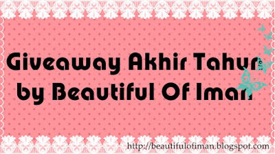 http://beautifulofiman.blogspot.my/2015/12/giveaway-akhir-tahun-2015-by-beautiful.html