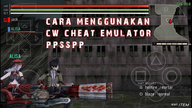 Cara Menggunakan Cw Cheat Emulator PPSSPP