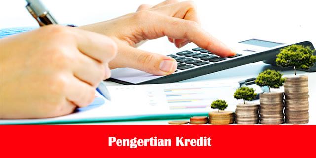 Pengertian Kredit, Prinsip-Prinsip Kredit, Macam-Macam Kredit, Jangka Waktu Kredit