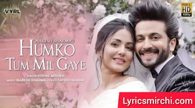 Humko Tum Mil Gaye हमको तुम मिल गए  Song Lyrics | Vishal Mishra | Latest Hindi Song 2020