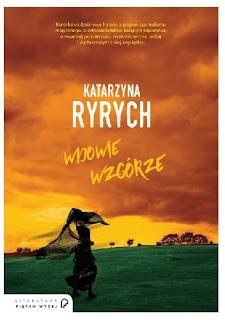 Katarzyna Ryrych. Wdowie wzgórze.