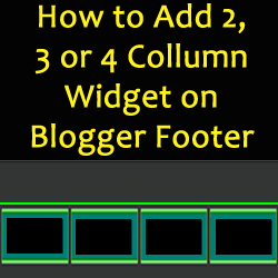 Add 2, 3 or 4 Column Widget on Blogger Footer