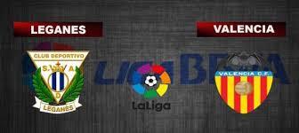 CD Leganes -Valencia C.F