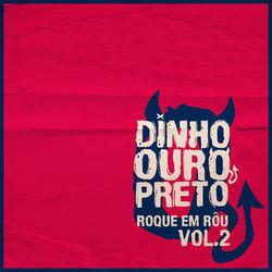 Baixar EP Roque Em Rôu Vol 2 - Dinho Ouro Preto 2019 Grátis
