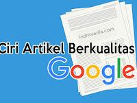 Inilah 5 Ciri Artikel Berkualitas Menurut Google Yang Harus Kamu Ketahui
