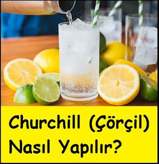 Churchill (Çörçil) Nasıl Yapılır