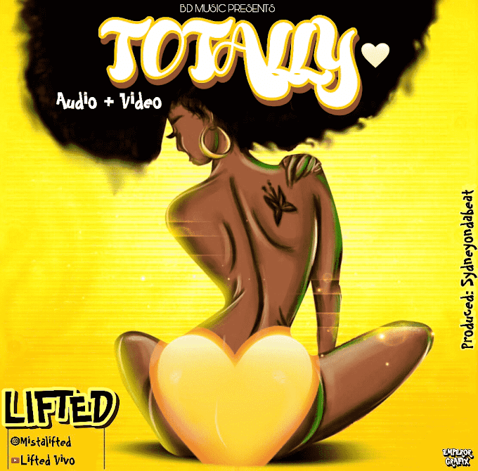 [Music + Video] Lifted - Totally