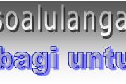 Kumpulan Soal UTS / MID Kelas 1 2 3 4 5 6 Semester 1 / Ganjil