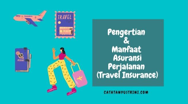 Pengertian dan Manfaat Asuransi Perjalanan (Travel Insurance)