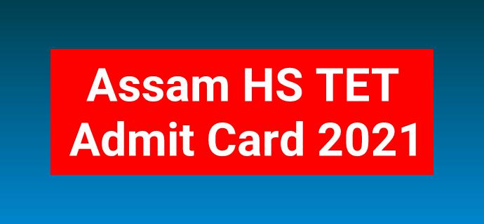 Download Assam Higher Secondary TET Admit Card
