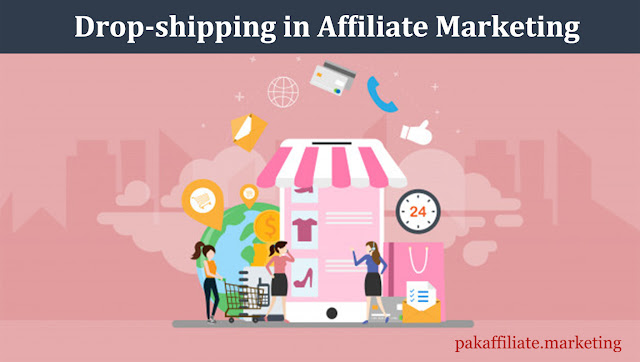 Drop-shipping in Affiliate Marketing