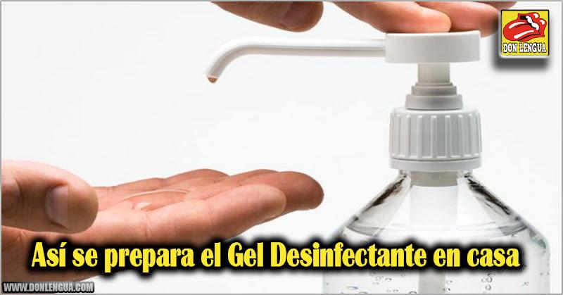 Así se prepara el Gel Desinfectante en casa - Paso a paso