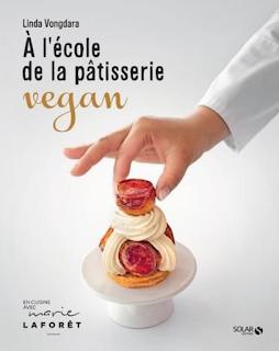 A l'école de la pâtisserie vegan  Linda Vongdara  SOLAR Editions