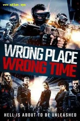 فيلم Wrong Place, Wrong Time 2021 مترجم اون لاين