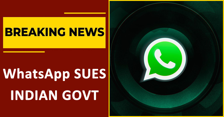 """WhatsApp Filed a Lawsuit Against Indian Govt  """"Gov Rules Would Break End-to-end Encryption"""""""