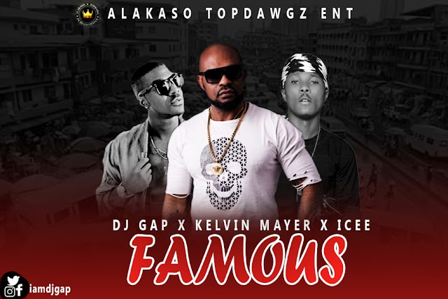 [AUDIO] DJ GAP FT KELVIN MAYER X ICEE - FAMOUS