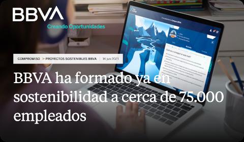 BBVA ha formado ya en sostenibilidad a cerca de 75.000 empleados