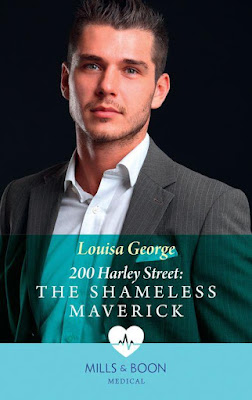 The Shameless Maverick by Louisa George 200 Harley Street Mills & Boon Medical romance book cover