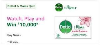 Amazon Dettol & Moms Quiz Answers | Win Rs.10000 Amazon Pay Balance