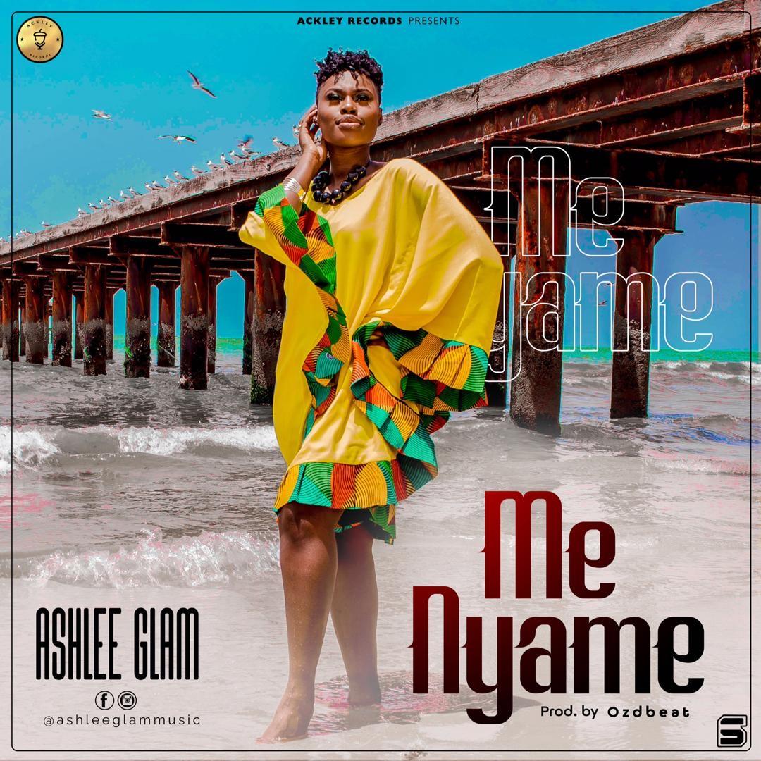 Ashlee Glam - Me Nyame Mp3 Download