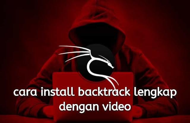cara install backtrack lengkap dengan video