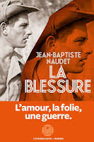 https://tantquilyauradeslivres.blogspot.com/2019/01/la-blessure-jean-baptiste-naudet.html