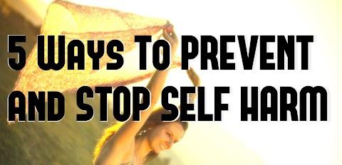 5 Ways to STOP/PREVENT Self Harm