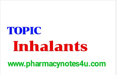Inhalants and classification and function of Inhalants
