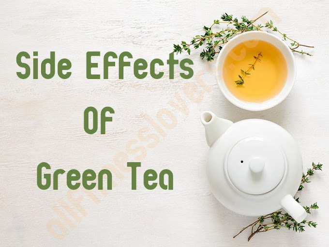 6 High-risk Side Effects Of Green Tea