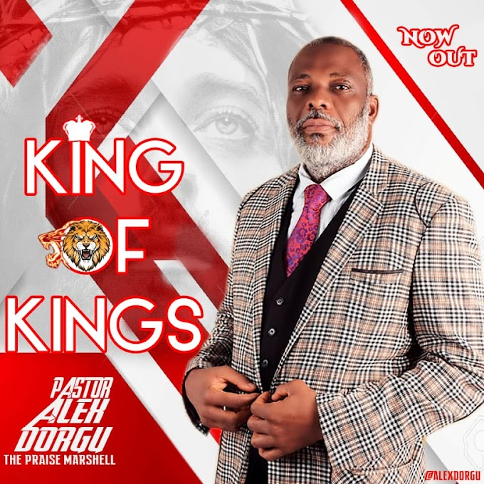 KING OF KINGS BY PASTOR ALEX_THE PRAISE MARSHALL