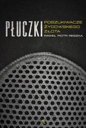 https://lubimyczytac.pl/ksiazka/4904613/pluczki-poszukiwacze-zydowskiego-zlota