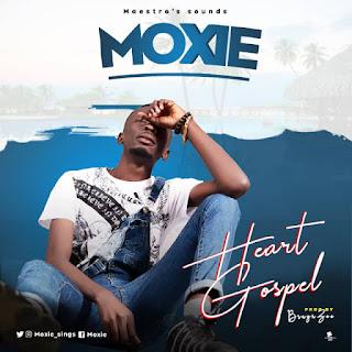 Moxie – Heart Gospel (Prod. By BrayneZee)