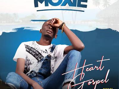 DOWNLOAD MP3: Moxie – Heart Gospel (Prod. By BrayneZee) || @Moxie_sings