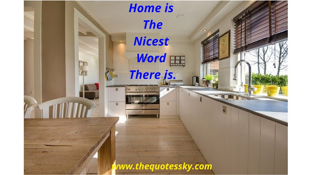 101+ Sweet Home Quotes and Saying Perfect