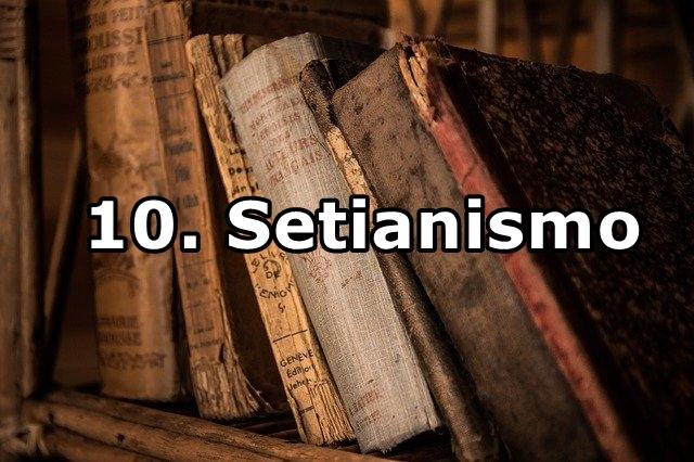 10. Setianismo