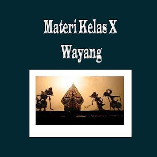 Materi Kelas X-Wayang