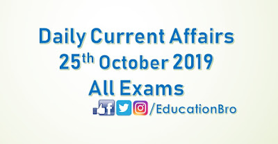 Daily Current Affairs 25th October 2019 For All Government Examinations