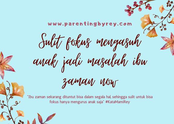 Sulitnya Fokus Mengasuh Anak