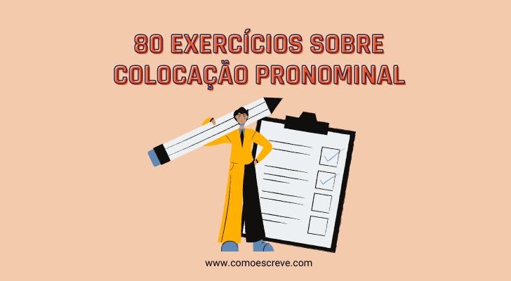 80 Exercícios de Colocação Pronominal (PDF com Gabarito )