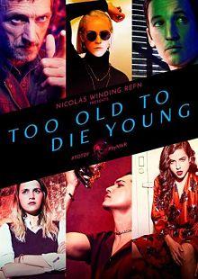 Sinopsis pemain genre Serial Too Old to Die Young (2019)