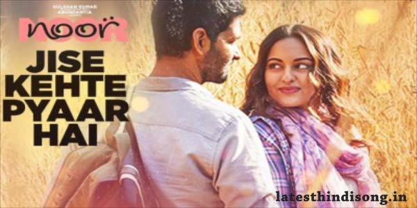 Jise-Kehte-Pyaar-Hai-hindi-Lyrics-Noor-Sukriti-Kakar
