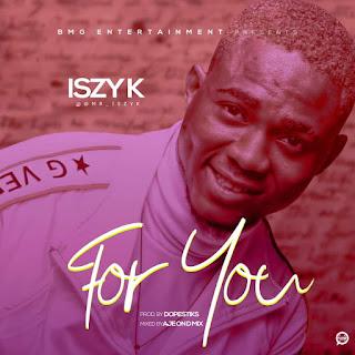 ISZY K - For You (Prod. Dopesticks)