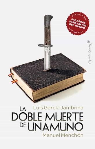 'La doble muerte de Unamuno' de Miguel Manchón y Luis García Jambrina