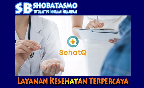 Layanan Kesehatan Terpercaya Aplikasi SehatQ
